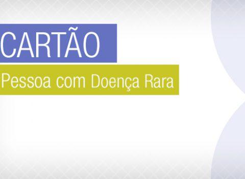 banner_CartaoDoencaRara